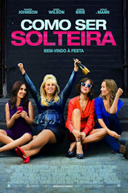 Photo of Como Ser Solteira | Sinopse – Trailer – Elenco