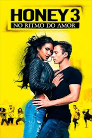 Photo of Honey 3 – No Ritmo do Amor | Filme