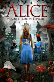 Photo of Alice – O Lado Negro do Espelho | Filme