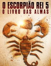 Photo of O Escorpião Rei 5: O Livro das Almas | Filme